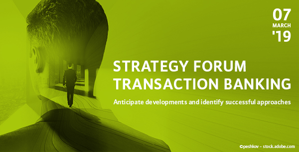 Strategy Forum Transaction Banking 2019